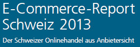 E-Commerce-Report Schweiz 2013